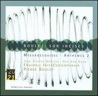 Boulez: Sur Incises; Messagesquisse; Anthèmes 2 - Ensemble de violoncelles; Hae Sun Kang (violin); Jean-Guihen Queyras (cello); Members of the Ensemble InterContemporain;...