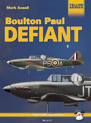 Boulton Paul Defiant: Technical Details and History of the Famous British Night Fighter - Ansell, Mark