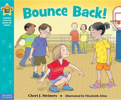Bounce Back!: A Book about Resilience - Meiners, Cheri J, Ed