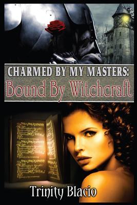 Bound by Witchcraft - Blacio, Trinity