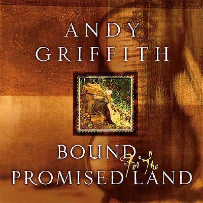 Bound for the Promised Land - Griffith, Andy