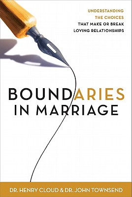 Boundaries in Marriage - Cloud, Henry, Dr., and Townsend, John Sims, Dr.