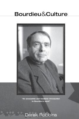 Bourdieu and Culture - Robbins, Derek, Professor