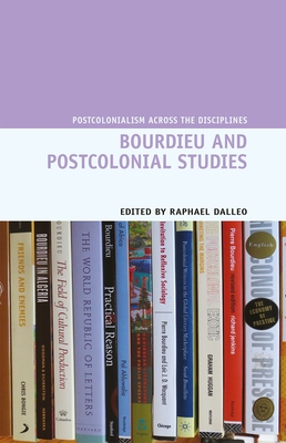 Bourdieu and Postcolonial Studies - Dalleo, Raphael (Editor)