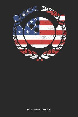 Bowling Notebook: Blank Log Book For Bowler: Flag Bowling Journal Patriotic Us American Flag Gift - Publishing, Gawk
