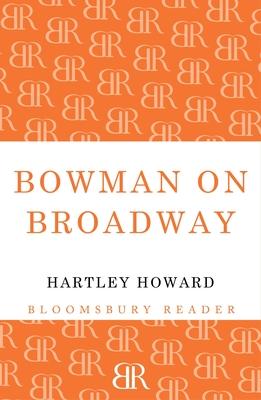 Bowman on Broadway - Howard, Hartley