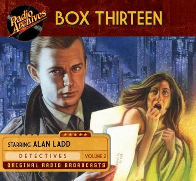 Box Thirteen, Volume 2 - Cast, Ensemble (Narrator)