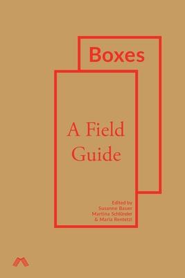 Boxes: A Field Guide - Bauer, Susanne (Editor), and Schlünder, Martina (Editor), and Rentetzi, Maria (Editor)