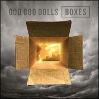 Boxes - Goo Goo Dolls