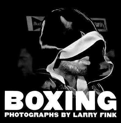 Boxing - Fink, Larry (Photographer), and Sugar, Bert Randolph, and Sugar, Burt (Text by)
