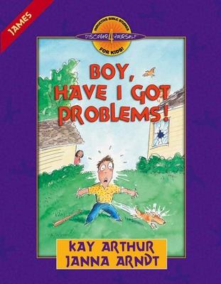 Boy, Have I Got Problems!: James - Arthur, Kay, and Arndt, Janna