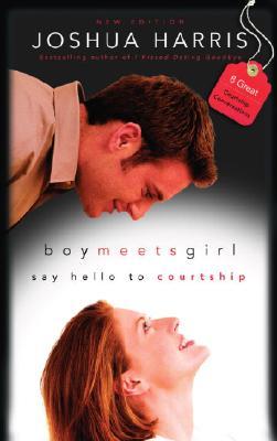 Boy Meets Girl: Say Hello to Courtship - Harris, Joshua