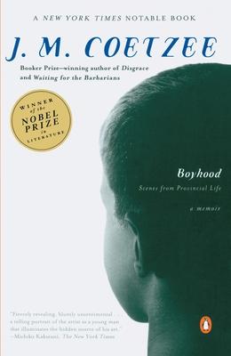 Boyhood: Scenes from Provincial Life - Coetzee, J M