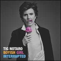 Boyish Girl Interrupted - Tig Notaro