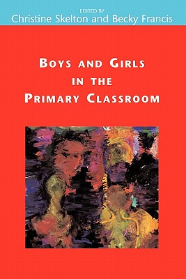 Boys and Girls in the Primary Classroom - Skelton, Christine, Dr.