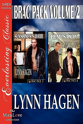 Brac Pack, Volume 2 [Sunshine's Savior: Remi's Pup] [The Lynn Hagen Collection] (Siren Publishing Everlasting Classic Manlove) - Hagen, Lynn