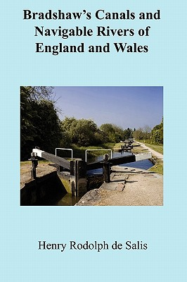 Bradshaw's Canals and Navigable Rivers of England & Wales - De Salis, Henry Rodolph