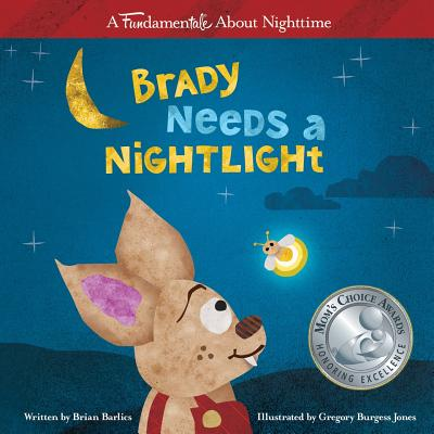 Brady Needs a Nightlight - Barlics, Brian