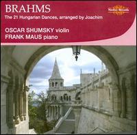 Brahms: 21 Hungarian Dances - Frank Maus (piano); Oscar Shumsky (violin)