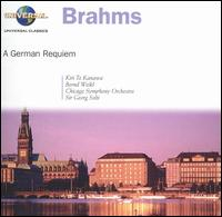 Brahms: A German Requiem - Bernd Weikl (baritone); Kiri Te Kanawa (soprano); Chicago Symphony Chorus (choir, chorus); Chicago Symphony Orchestra;...