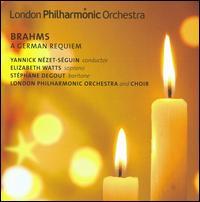 Brahms: A German Requiem - Elizabeth Watts (soprano); Stéphane Degout (baritone); London Philharmonic Choir (choir, chorus);...