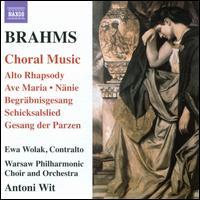 Brahms: Choral Music - Ewa Wolak (contralto); Warsaw Philharmonic Chorus (choir, chorus); Warsaw Philharmonic Orchestra; Antoni Wit (conductor)