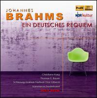 Brahms: Ein deutsches Requiem - Christiane Karg (vocals); Thomas E. Bauer (vocals); Schleswig-Holstein Musik Festival Chorus (choir, chorus);...
