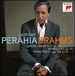 Brahms: Handel Variations Op. 24; Rhapsodies Op. 79; Piano Pieces Opp. 118 & 119