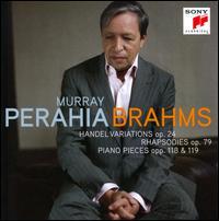 Brahms: Handel Variations Op. 24; Rhapsodies Op. 79; Piano Pieces Opp. 118 & 119 - Murray Perahia (piano)