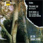 Brahms: Horn Trio Op. 40