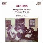 Brahms: Hungarian Dances; Waltzes, Op. 39