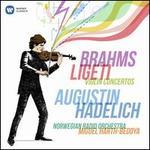 Brahms, Ligeti: Violin Concertos