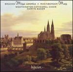 Brahms: Missa canonica; Rheinberger: Mass