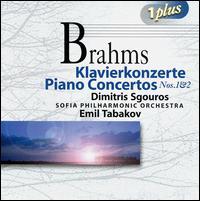 Brahms: Piano Concertos - Dimitris Sgouros (piano); Sofia Philharmonic Orchestra; Emil Tabakov (conductor)