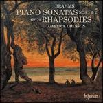 Brahms: Piano Sonatas Nos. 1 & 2; Rhapsodies Op. 79