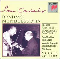 Brahms: Piano Trio No. 2; Mendelssohn: Piano Trio No. 1 - Alexander Schneider (violin); Joseph Szigeti (violin); Mieczyslaw Horszowski (piano); Myra Hess (piano); Pablo Casals (cello)