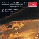 Brahms: Sonatas, Op. 120; Schumann: Phantasiestücke, Op. 73; Romanzen, Op. 94