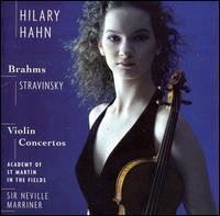 Brahms, Stravinsky: Violin Concertos - Hilary Hahn (violin); Academy of St. Martin-in-the-Fields; Neville Marriner (conductor)
