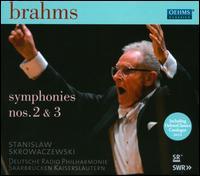 Brahms: Symphonies Nos. 2 & 3 - SWR Radio Orchestra Kaiserslautern; Stanislaw Skrowaczewski (conductor)