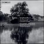Brahms: Symphony No. 3; Alto Rhapsody; 6 Schubert Songs