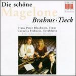 Brahms/Tieck: Die schöne Magelone/15 Romances, Op. 33