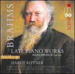 Brahms, Vol. 3: Late Piano Works