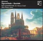Brahms: Ziguenerlieder; Quartette