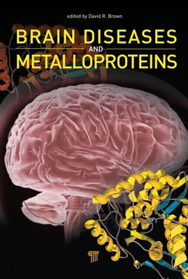 Brain Diseases and Metalloproteins - Brown, David R (Editor)
