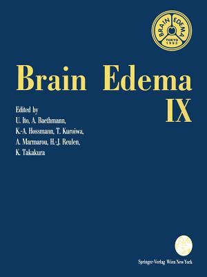 Brain Edema IX: Proceedings of the Ninth International Symposium Tokyo, May 16 19, 1993 - Ito, Umeo (Editor)