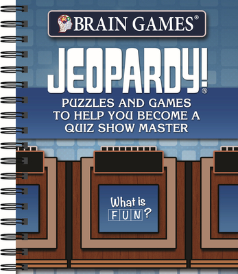 Brain Games - Jeopardy!: Puzzles and Games to Help You Become a Quiz Show Master - Publications International Ltd, and Brain Games