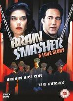 Brain Smasher: A Love Story