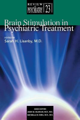Brain Stimulation in Psychiatric Treatment - Lisanby, Sarah H, Dr., M.D. (Editor)