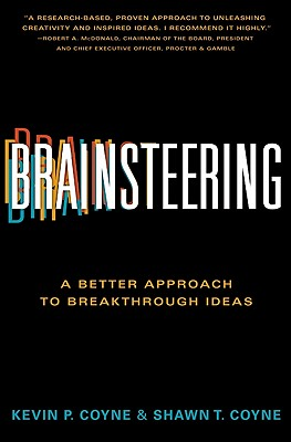 Brainsteering: A Better Approach to Breakthrough Ideas - Coyne, Kevin P, and Coyne, Shawn T