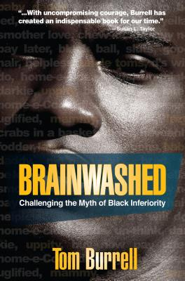 Brainwashed: Challenging the Myth of Black Inferiority - Burrell, Tom